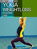 Beginners Yoga - Weight Loss Routine One