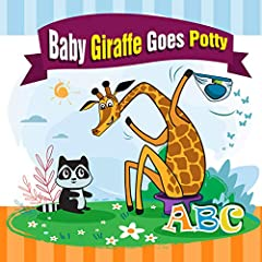 Baby Giraffe Goes Potty.: The Funniest ABC Rhyming Book for Kids 2-5 Years Old, Toddler Book, Potty Training Books for Toddlers, The Perfect Potty Zoo Animals Books for Kids
