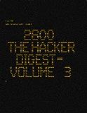 2600: The Hacker Digest - Volume 3