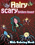 img - for Hairy Scary Spiders Insect Kids Coloring Book (Super Fun Coloring Books For Kids) (Volume 45) book / textbook / text book