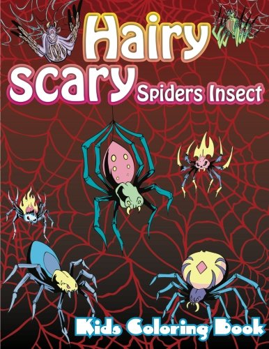 Hairy Scary Spiders Insect Kids Coloring Book (Super Fun Coloring Books For Kids) (Volume 45) ()