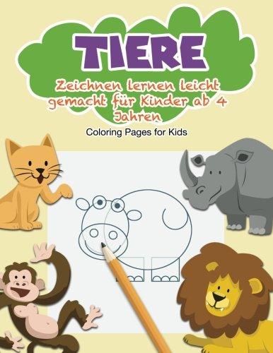 Tiere: Zeichnen lernen leicht gemacht für Kinder ab 4 Jahren (German Edition) pdf
