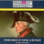 Friedrich der Grosse - Teil 1 und 2 (Road University) | Ulrich Offenberg