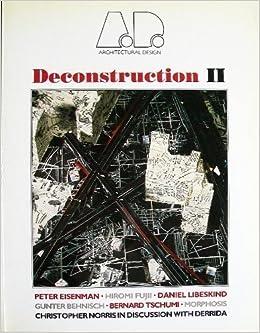 Deconstruction II Architectural Design Profile Peter Eisenman