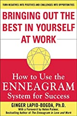 Bringing Out the Best in Yourself at Work: How to Use the Enneagram System for Success Kindle Edition