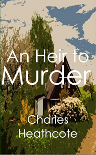 An Heir to Murder (Valentine and Featherstone Book 1) by [Heathcote, Charles]