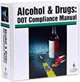 Alcohol and Drugs : DOT Compliance Manual, Keller, J. J., and Associates, Inc. Staff, 1877798320