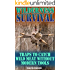 Wilderness Survival: Traps to Catch Wild Meat without Modern Tools: (Survival Guide, How to Survive in the Wilderness)
