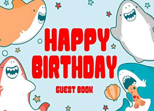 Happy Birthday Guest Book: Cute Kids Birthday Autograph Book With Gift Log Blue Shark (Children's Birthday Party Guest Books)