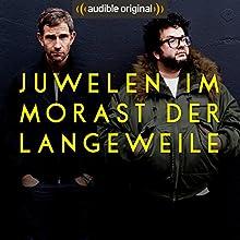 Juwelen im Morast der Langeweile (Original Podcast) Radio/TV von Oliver Polak, Micky Beisenherz Gesprochen von: Oliver Polak, Micky Beisenherz
