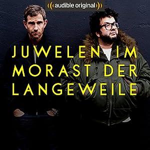 Juwelen im Morast der Langeweile (Original Podcast)