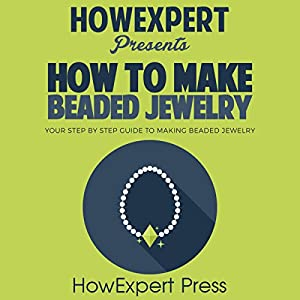How to Make Beaded Jewelry Audiobook