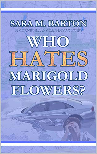 - Who Hates Marigold Flowers? (A Cornwall & Company Mystery Book 1)