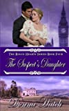 img - for The Suspect's Daughter: Regency Romance (Rogue Hearts) (Volume 4) book / textbook / text book