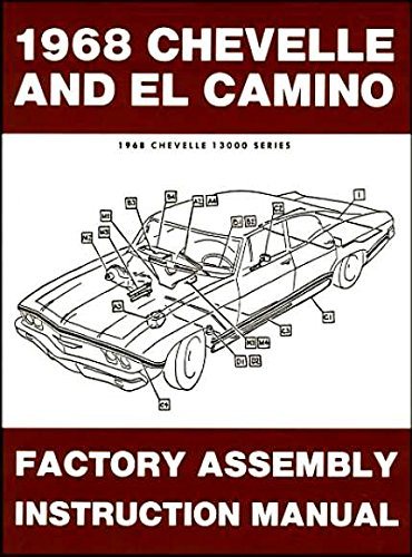 1968 Chevelle Ss 396 - THE ABSOLUTE BEST 1968 CHEVELLE, SS, MALIBU & EL CAMINO FACTORY ASSEMBLY INSTRUCTION MANUAL. INCLUDES: 300, Deluxe, Malibu, SS, SS-396, Concours, El Camino, Convertibles, 2- & 4-door hardtops, Station Wagons, and Super Sports. CHEVY 68