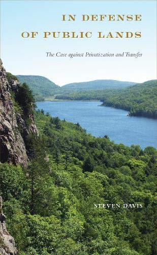 (In Defense of Public Lands: The Case against Privatization and Transfer)