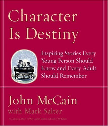 Character Is Destiny  Inspiring Stories Every Young Person Should Know And Every Adult Should Remember