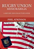 Rugby Union Memorabilia: A History and Collector's Guide (History & Collectors Guide)