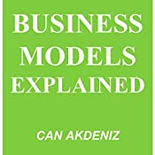 Business Models Explained: MBA Fundamentals, Book 9 | Can Akdeniz