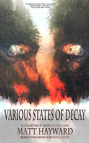 Various States of Decay: A Collection by [Hayward, Matt]
