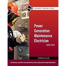 Power Generation Maintenance Electrician Level 4 Trainee Guide (Contren Learning)