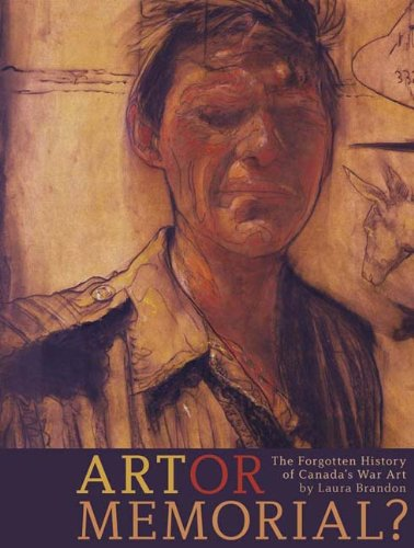 Art or Memorial?: The Forgotten History of Canada's War Art (Beyond Boundaries: Canadian Defence and Strategic Studies)