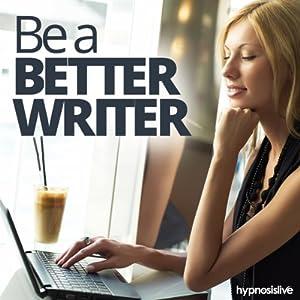 Be a Better Writer Hypnosis Speech