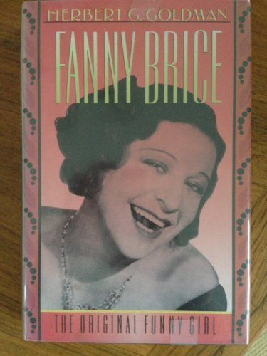 Fanny Brice: The Original Funny Girl Hardcover – April 23, 1992