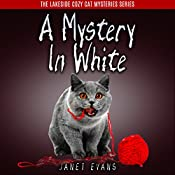 A Mystery in White: The Lakeside Cozy Cat Mystery Series, Book 2 | Janet Evans