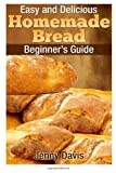 Easy and Delicious Homemade Bread, Jenny Davis, 1495940055