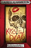 Kiss the Dead (Anita Blake, Vampire Hunter, Novels)