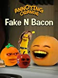 Annoying Orange - Fake N' Bacon