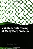 img - for Quantum Field Theory of Many-body Systems: From the Origin of Sound to an Origin of Light and Electrons (Oxford Graduate Texts) by Xiao-Gang Wen (2007-10-18) book / textbook / text book