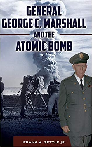General George C Marshall and the Atomic Bomb