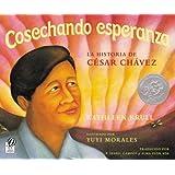 Cosechando esperanza: La historia de César Chávez (Spanish Edition)
