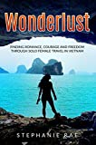 #2: Wonderlust: Finding Romance, Courage and Freedom Through Solo Female Travel in Vietnam
