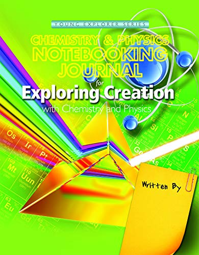 - Exploring Creation with Chemistry & Physics, Notebooking Journal
