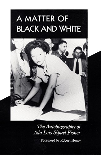 A Matter Of Black And White  The Autobiography Of Ada Lois Sipuel Fisher