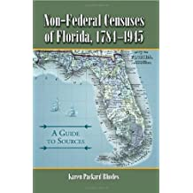 Non-Federal Censuses of Florida, 1784–1945: A Guide to Sources