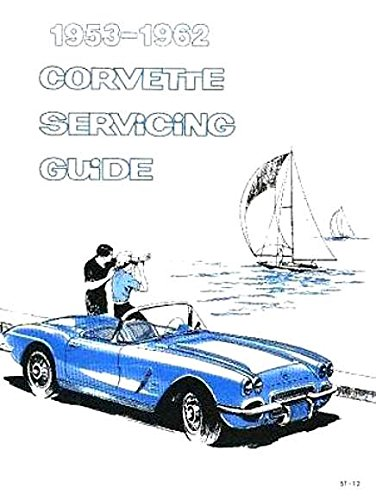 FULLY ILLUSTRATED CORVETTE FACTORY REPAIR SHOP & SERVICE MANUAL - COVERS Convertible, Hardtop, Fastback Model Years 1953 1954 1955 1956 1957 1958 1959 1960 1961 1962 - VETTE CHEVY CHEVROLET pdf epub