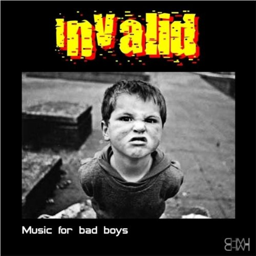 Music For Bad Boys (Original Mix) By In Valid On Amazon