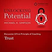 Discussion 2: First Principle of Coaching - Trust | Michael K. Simpson,  FranklinCovey