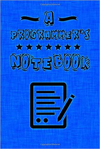 Awesome Notebooks - A Programmer's Notebook: Perfect For Notes & Scribbles, Best Gift Idea, Notebook, Journal, Diary