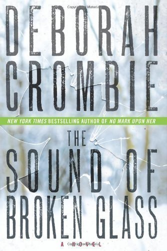The Sound of Broken Glass (Kincaid and James) by Crombie, Deborah on 19/02/2013 unknown edition (The Sound Of Broken Glass By Deborah Crombie)