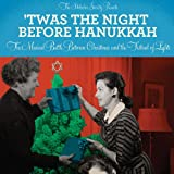 'Twas the Night Before Hanukkah: The Musical Battle Between Christmas and the Festival of Lights