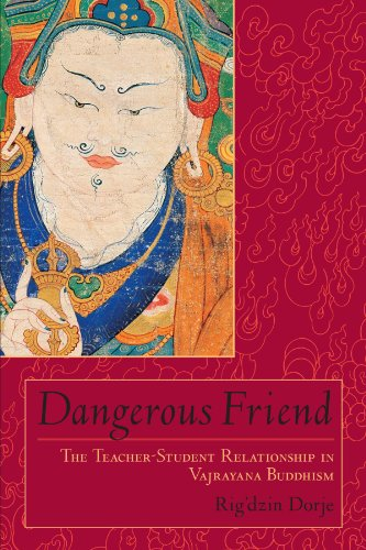 Dangerous-Friend-The-Teacher-Student-Relationship-in-Vajrayana-Buddhism