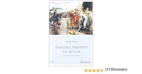 España frente al islam (Historia Divulgativa): Amazon.es: Vidal ...