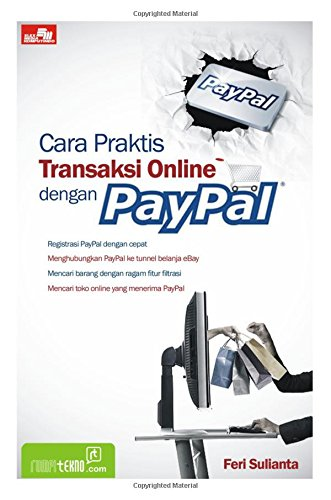 Download Cara Praktis Transaksi Online dengan PayPal (Indonesian Edition) PDF