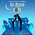 The Roche Hotel: Season One Audiobook by Mysti Parker Narrated by Angie Hickman
