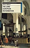 img - for The Long European Reformation: Religion, Political Conflict, and the Search for Conformity, 1350-1750 (European History in Perspective) book / textbook / text book